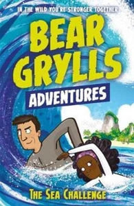 A Bear Grylls Adventure 4: The Sea Chall