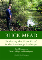 Blick Mead: Exploring the 'first place'