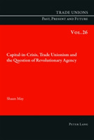 Capital-in-Crisis, Trade Unionism and th