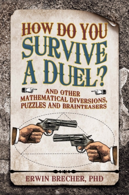 How To Survive A Duel: And other mathema