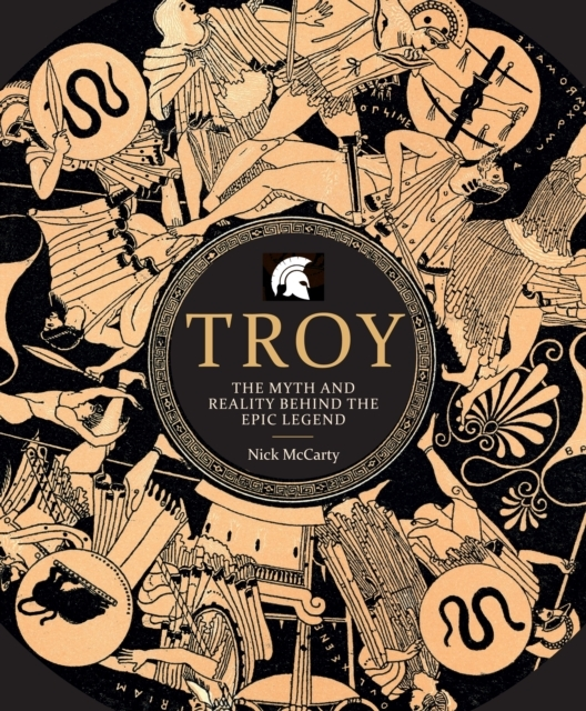 Troy: The Myth and Reality Behind the Ep