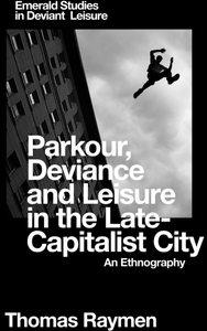 Parkour, Deviance and Leisure in the Lat