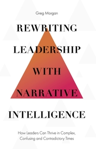 Rewriting Leadership with Narrative Inte