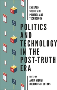 Politics and Technology in the Post-Trut