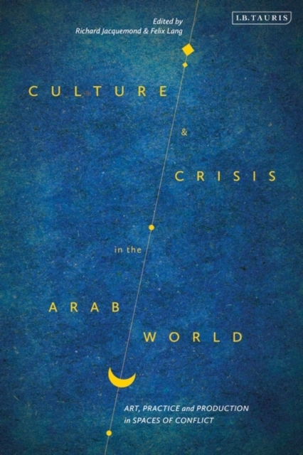 Culture and Crisis in the Arab World