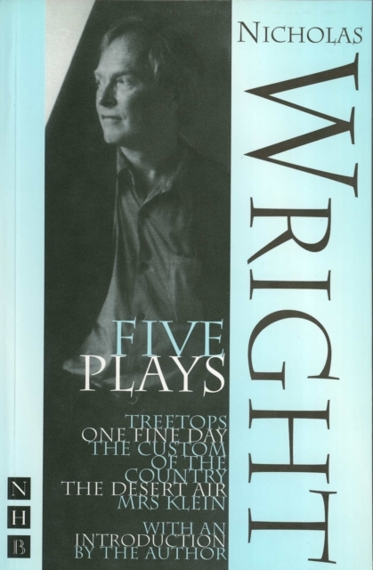 Nicholas Wright: Five Plays (NHB Modern