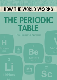How the World Works: The Periodic Table