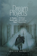 Dream Projects in Theatre, Novels and Fi