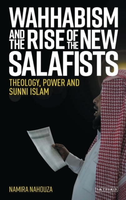 Wahhabism and the Rise of the New Salafi