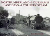 Northumberland and Durham's Last Days of
