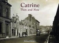 Catrine - Then and Now