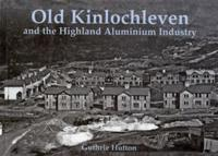 Old Kinlochleven and the Highland Alumin
