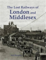 The Lost Railways of London and Middlese