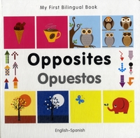 My First Bilingual Book - Opposites: Eng