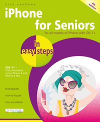 iPhone for Seniors in easy steps, 4th Ed