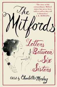 The Mitfords: Letters between Six Sister