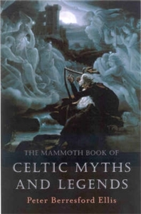 The Mammoth Book of Celtic Myths and Leg