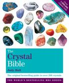 The Crystal Bible Volume 1: The definitive guide to over 200 crystal