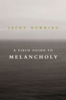 Field Guide to Melancholy