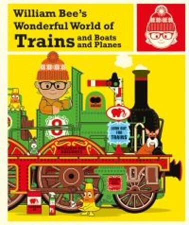 William Bee's Wonderful World of Trains,