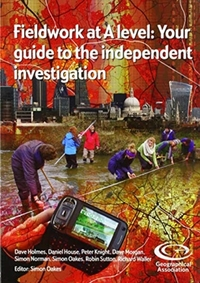 FIELDWORK AT A-LEVEL: YOUR GUIDE TO THE