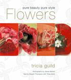 TRICIA GUILD FLOWERS