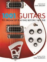 1001 Guitars to Dream of Playing Before