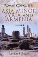 Roman Conquests: Asia Minor, Syria and A