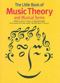 The Little Book Of Music Theory And Musi