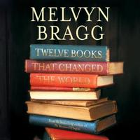12 Books That Changed The World: How words and wisdom have shaped our liv