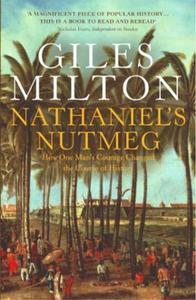 Nathaniel's Nutmeg: How One Man's Courage Changed the Course