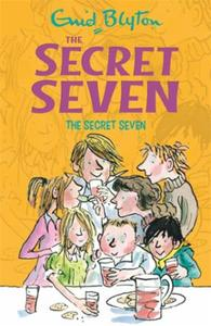 The secret seven: book 1