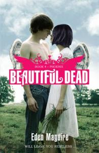 Beautiful Dead: Phoenix: Book 4