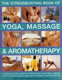 Stressbusting Book of Yoga, Massage & Ar