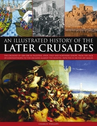 Illustrated History of the Later Crusade