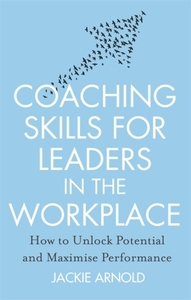 Coaching Skills for Leaders in the Workp