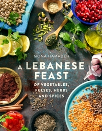 A Lebanese Feast of Vegetables, Pulses,