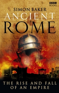 Ancient Rome: The Rise and Fall of an Em