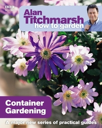 Alan Titchmarsh How to Garden: Container