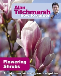 Alan Titchmarsh How to Garden: Flowering
