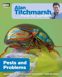 Alan Titchmarsh How to Garden: Pests and