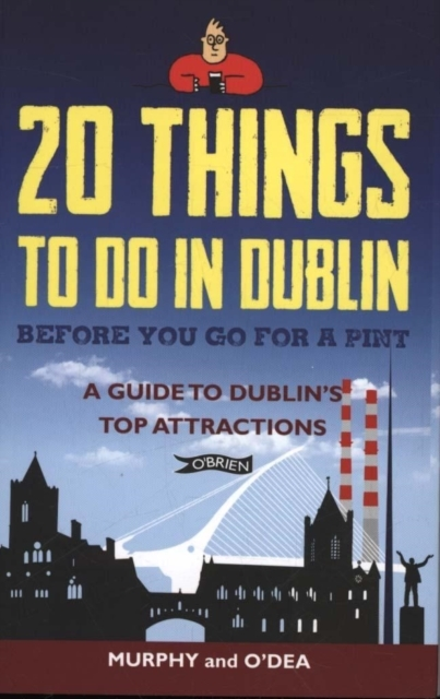 20 Things To Do In Dublin Before You Go