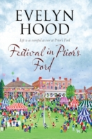 Festival in Prior's Ford - A Cosy Saga o