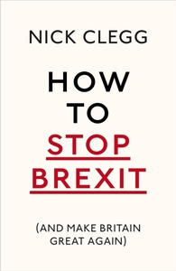 How To Stop Brexit (And Make Britain Gre