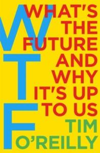 WTF?: What's the Future and Why It's Up