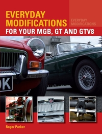 Everyday Modifications for Your MGB, GT