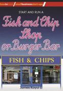 Start and Run a Fish and Chip Shop or Bu