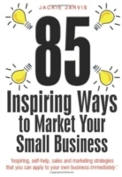 85 Inspiring Ways to Market Your Small B