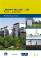 Designing Resilient Cities: A Guide to G