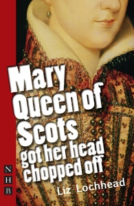 Mary Queen of Scots Got Her Head Chopped